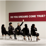 DREAMS COME TRUE - DO YOU DREAMS COME TRUE?