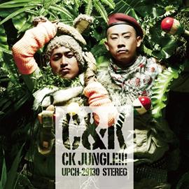 C&K - CK JUNGLE!!! [初回盤]