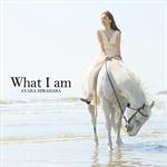 What I am [初回盤]