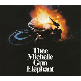 THEE MICHELLE GUN ELEPHANT - エレクトリック・サーカス