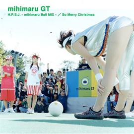 mihimaru GT - H.P.S.J.-mihimaruBallMIX-/So Merry Christmas