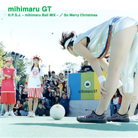 mihimaru GT - H.P.S.J.-mihimaruBallMIX-/So Merry Christmas