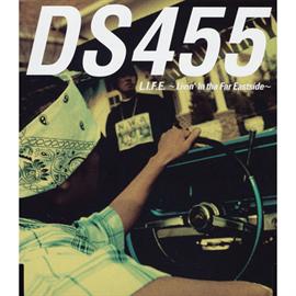 DS455 - L.I.F.E.~Livin' In tha Far Eastside~
