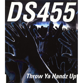 DS455 - Throw Ya Handz Up