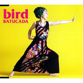 bird - BATUCADA -バトゥカーダ-