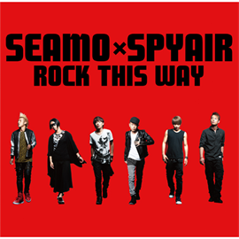 SEAMOXSPYAIR - ROCK THIS WAY[通常盤]