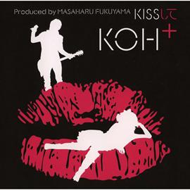 KOH+ - KISSして
