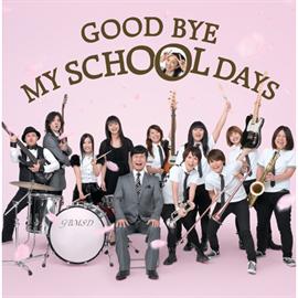 DREAMS COME TRUE - GOOD BYE MY SCHOOL DAYS