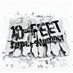 10-FEET - super stomper
