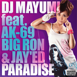 DJ MAYUMI - PARADISE/CRAZY IN LOVE