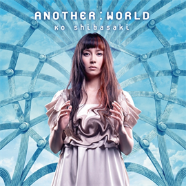 柴咲コウ - ANOTHER:WORLD