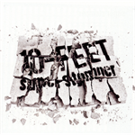 10-FEET - super stomper