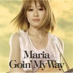 MARIA - Goin' My Way