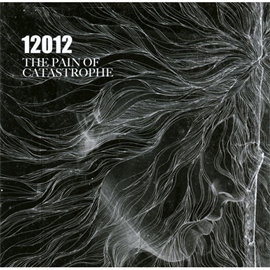 12012 - THE PAIN OF CATASTROPHE