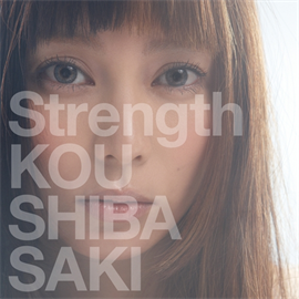 柴咲コウ - Strength