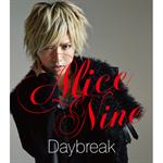 Alice Nine - Daybreak -HIROTO ver.-