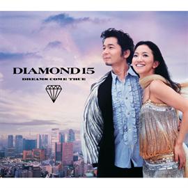 DREAMS COME TRUE - DIAMOND 15