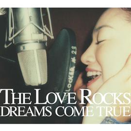 DREAMS COME TRUE - THE LOVE ROCKS