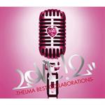 青山テルマ - LOVE!2‐THELMA BEST COLLABORATIONS‐