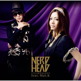 NERDHEAD - どうして好きなんだろう feat.Mai K