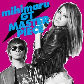 mihimaru GT - マスターピース