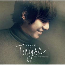 イ・スンギ - Tonight ‐Japan Special Edition‐