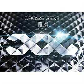 CROSS GENE - TIMELESS ‐FUTURE‐