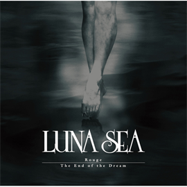 LUNA SEA - Rouge/The End of the Dream