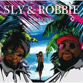 SLY & ROBBIE - AMAZING