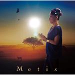 Metis - めぐる愛の中で