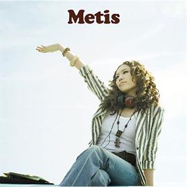 Metis - あなたが愛をくれたから…