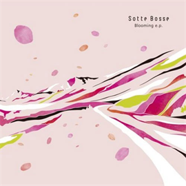Sotte Bosse - Blooming e.p.