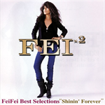 "FeiFei best Selections ""shinin' Forever"""