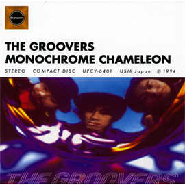 THE GROOVERS - MONOCHROME CHAMELEON