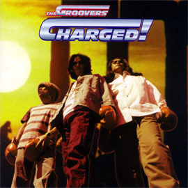 THE GROOVERS - CHARGED!