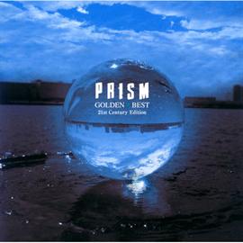 PRISM - ゴールデン☆ベスト 21st Century Edition