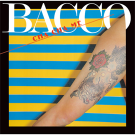BACCO(高中正義) - CHA CHA ME