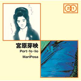 宮原芽映 - 「Port・fo・lio」 +「MariPosa」