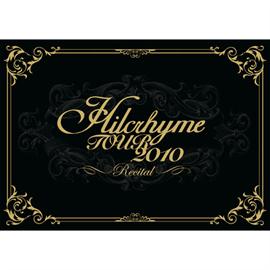 Hilcrhyme - Hilcrhyme TOUR 2010「リサイタル」
