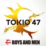 BOYS AND MEN - TOKIO 47