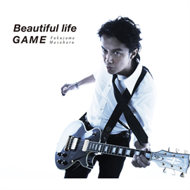 福山雅治 - Beautiful life / GAME