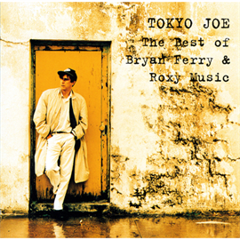ブライアン・フェリー - TOKYO JOE〜ザ・ベスト・オブ・ブライアン・フェリー&ロキシー・ミュージック