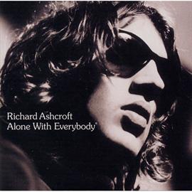 リチャード・アシュクロフト - Alone With Everybody