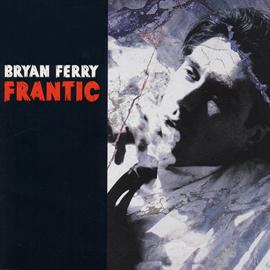 ブライアン・フェリー - FRANTIC