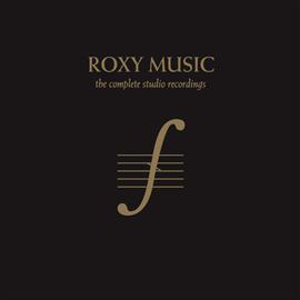 ロキシー・ミュージック - コンプリート・スタジオ・レコーディングス 1972-1982